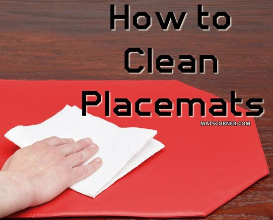 How to Wash Placemats - Quick Guide to Clean Place Mats