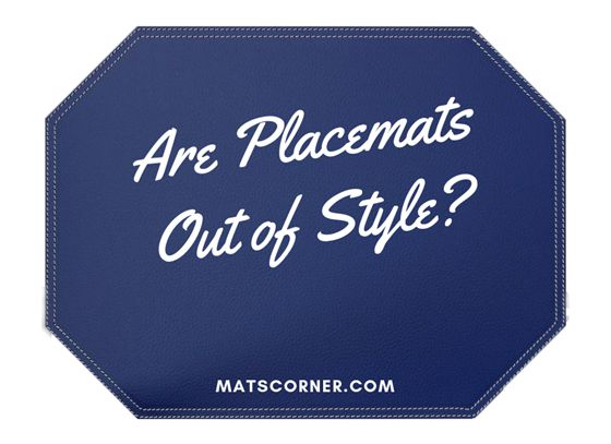 Are Placemats Out of Style