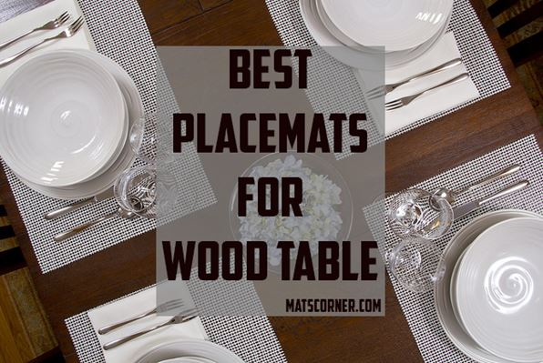 Top 10 Best Placemats for Wood Table