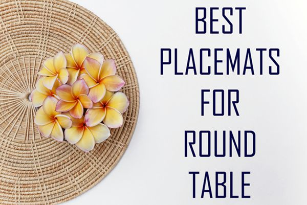10 Best Placemats For Round Table, Placemat For Round Table