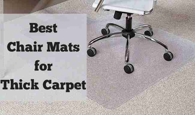 10 Best Chair Mats for Thick Carpet / High Pile Carpets