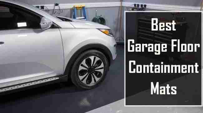 Best Garage Floor Containment Mats for Snow, Liquid & Mud