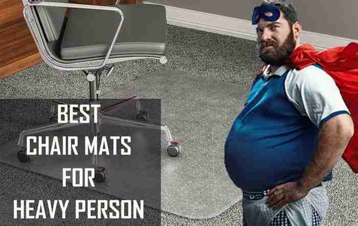 Best Chair Mats for Heavy Person [Reviews]